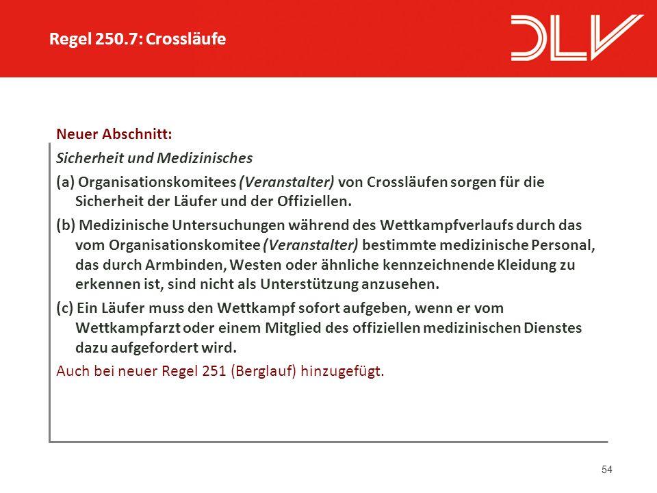54 Neuer Abschnitt: Sicherheit und Medizinisches (a) Organisationskomitees (Veranstalter) von Crossläufen sorgen für die Sicherheit der Läufer und der