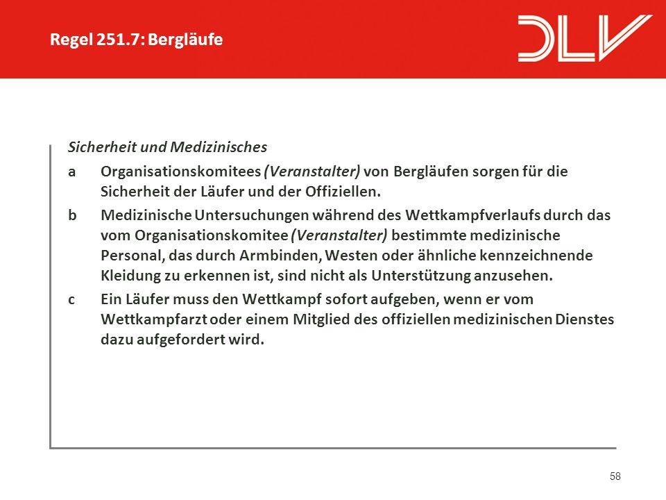 58 Sicherheit und Medizinisches aOrganisationskomitees (Veranstalter) von Bergläufen sorgen für die Sicherheit der Läufer und der Offiziellen. bMedizi