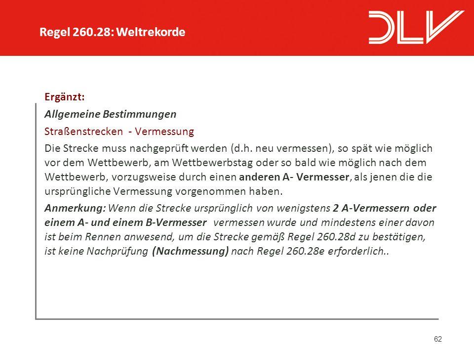 62 Ergänzt: Allgemeine Bestimmungen Straßenstrecken - Vermessung Die Strecke muss nachgeprüft werden (d.h.