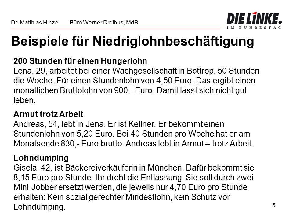 16 Quelle: DGB 2005 Dr. Matthias Hinze Büro Werner Dreibus, MdB