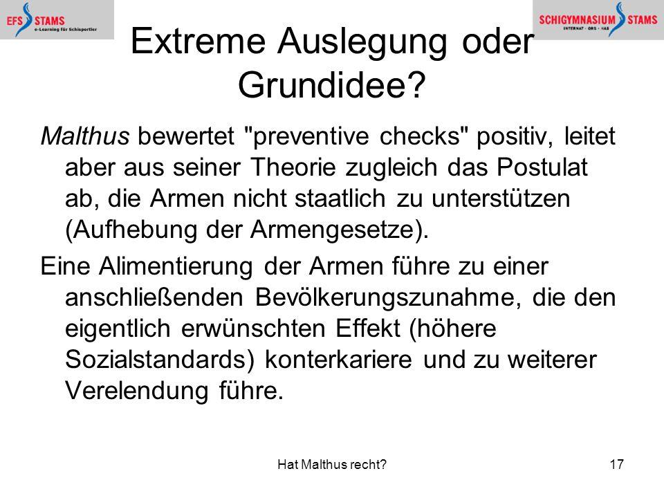 Hat Malthus recht?17 Extreme Auslegung oder Grundidee? Malthus bewertet
