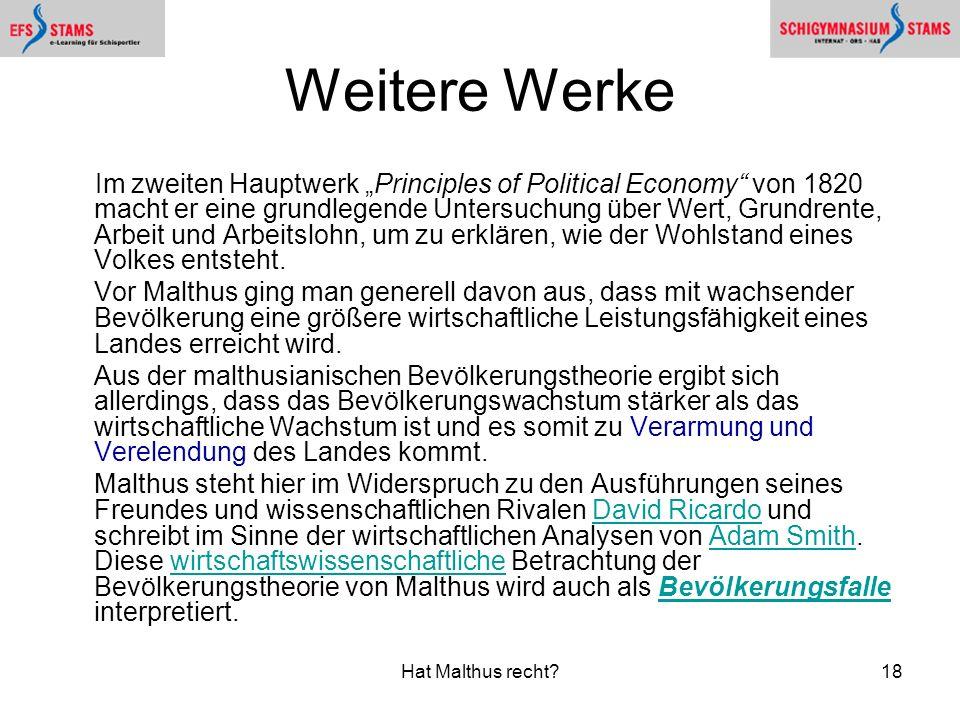"""Hat Malthus recht?18 Weitere Werke Im zweiten Hauptwerk """"Principles of Political Economy"""" von 1820 macht er eine grundlegende Untersuchung über Wert,"""