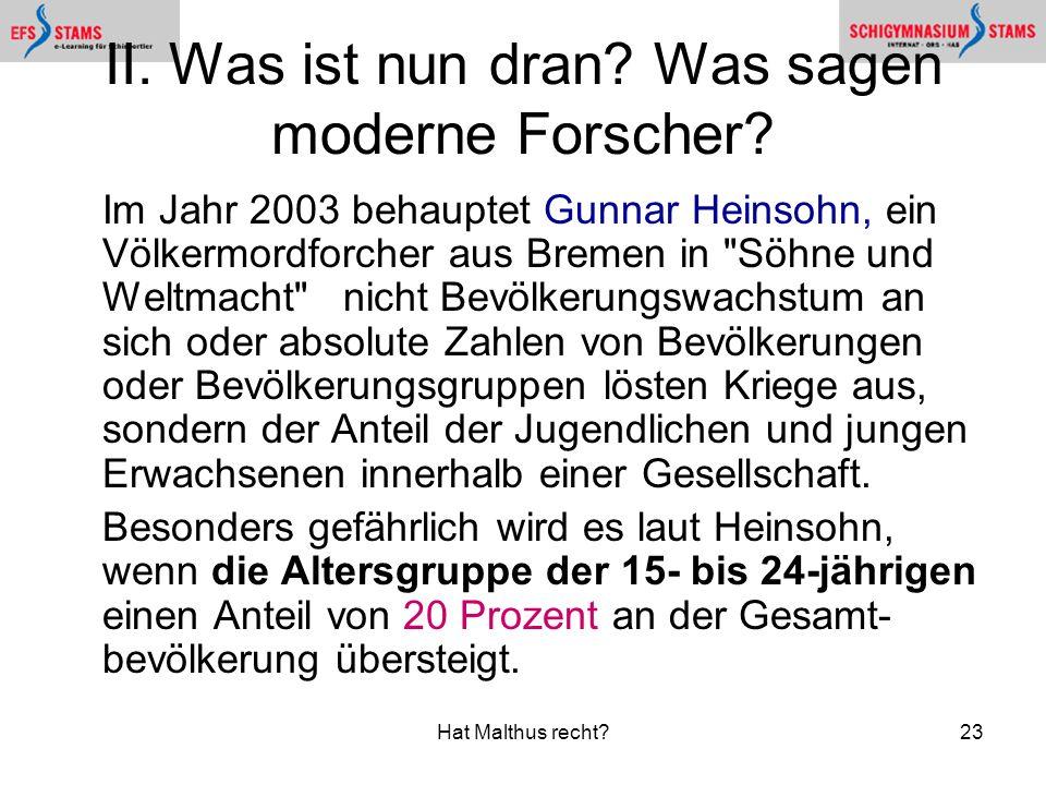 Hat Malthus recht?23 II.Was ist nun dran. Was sagen moderne Forscher.