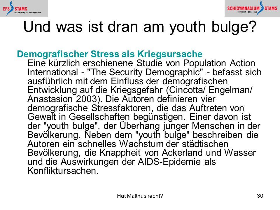 Hat Malthus recht?30 Und was ist dran am youth bulge? Demografischer Stress als Kriegsursache Eine kürzlich erschienene Studie von Population Action I