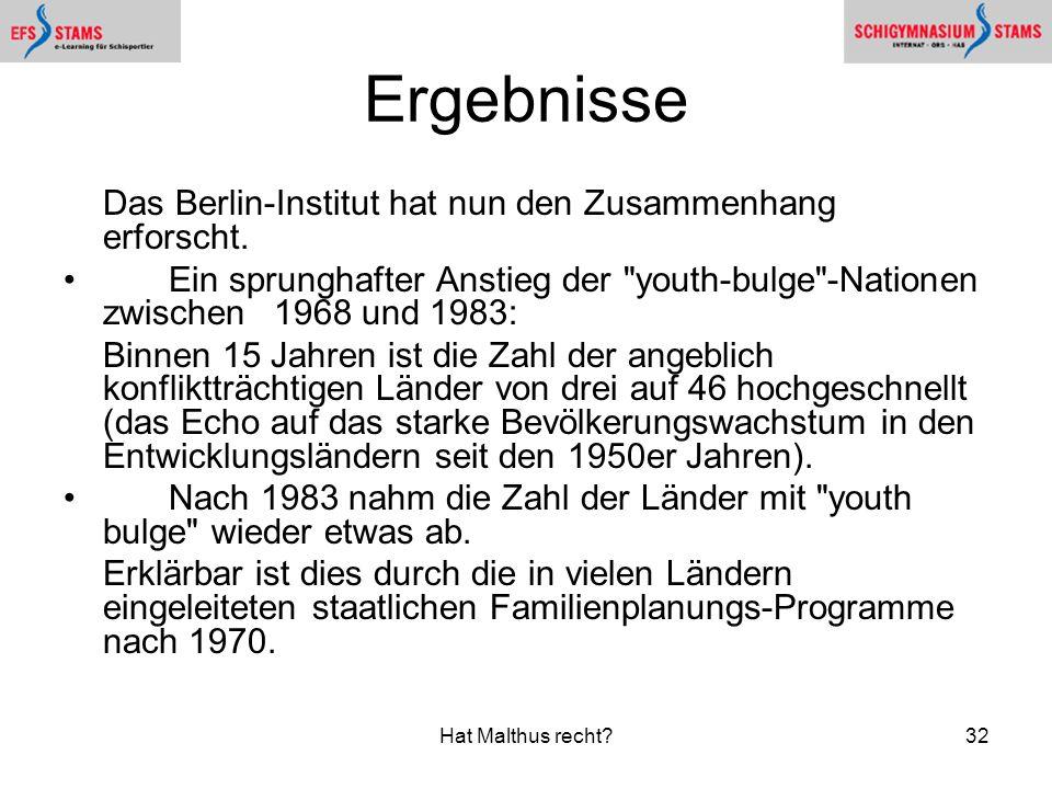 Hat Malthus recht?32 Ergebnisse Das Berlin-Institut hat nun den Zusammenhang erforscht. Ein sprunghafter Anstieg der