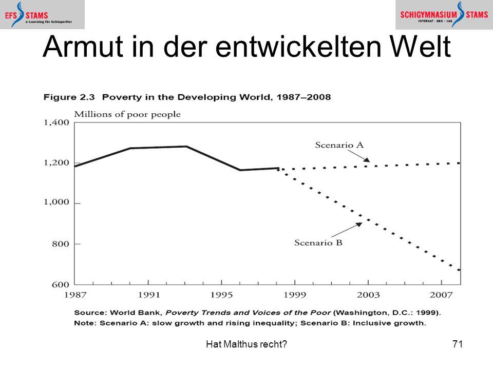 Hat Malthus recht?71 Armut in der entwickelten Welt