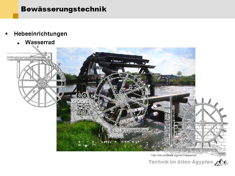Technik im Alten Ägypten  Hebeeinrichtungen  Wasserrad Bewässerungstechnik http://de.wikipedia.org/wiki/Wasserrad