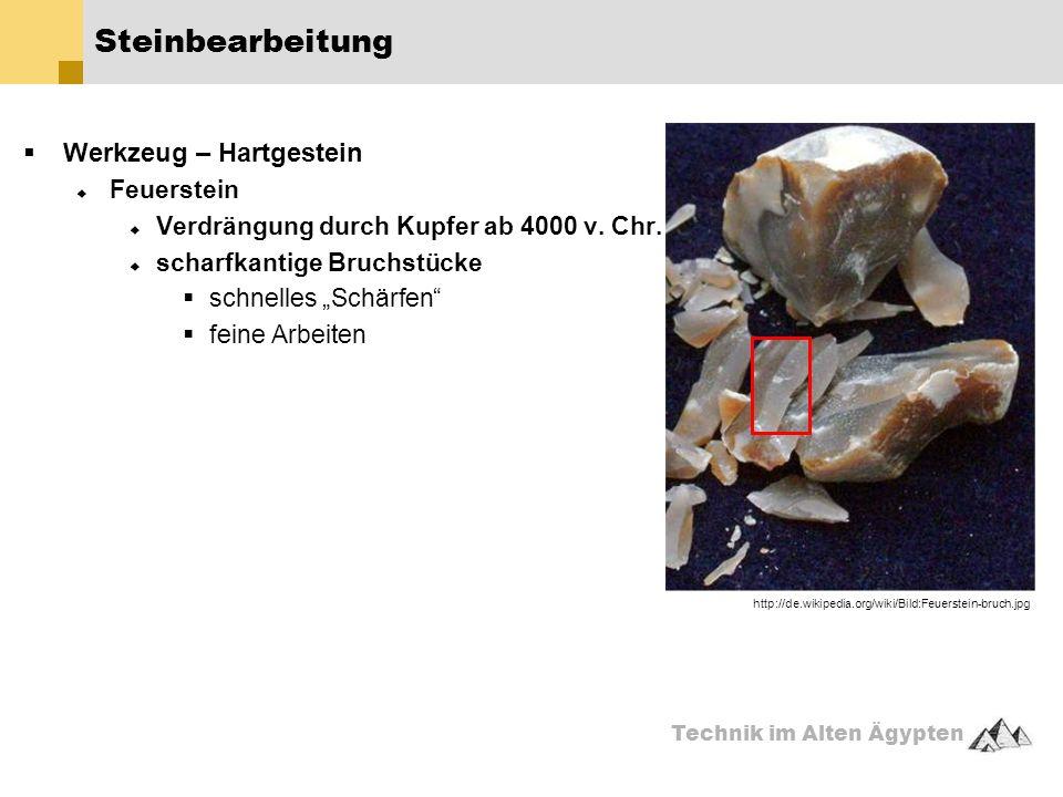 Technik im Alten Ägypten  Werkzeug – Hartgestein  Feuerstein  Verdrängung durch Kupfer ab 4000 v.