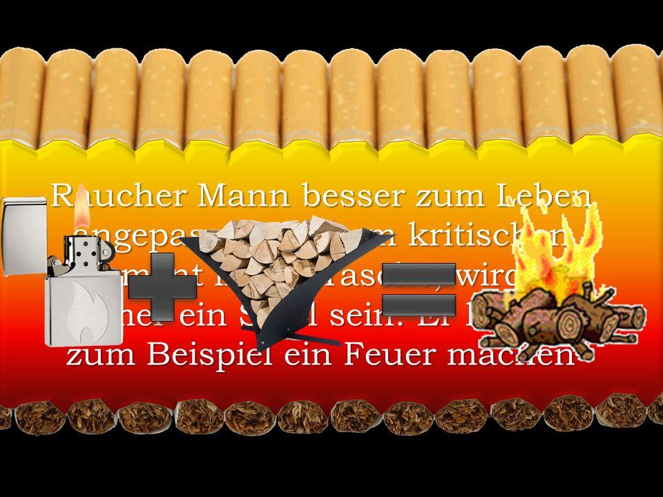 Raucher Mann besser zum Leben angepasst.