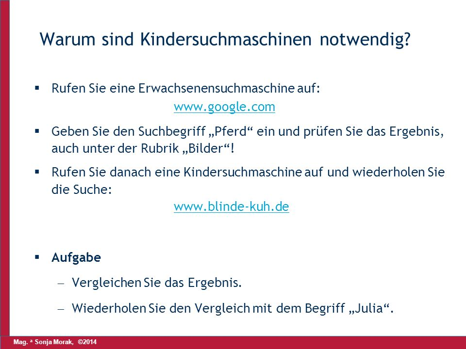 Mag. a Sonja Morak, ©2014 Warum sind Kindersuchmaschinen notwendig.