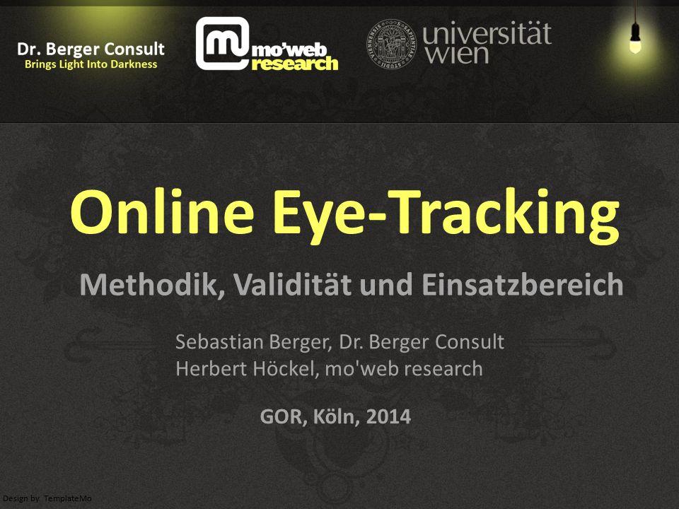 Design by TemplateMo GOR, Köln, 2014 Online Eye-Tracking Methodik, Validität und Einsatzbereich Sebastian Berger, Dr.