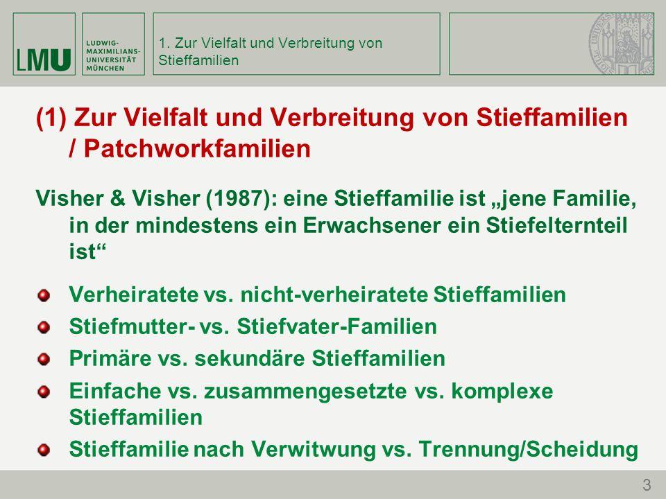 1. Zur Vielfalt und Verbreitung von Stieffamilien (1) Zur Vielfalt und Verbreitung von Stieffamilien / Patchworkfamilien Visher & Visher (1987): eine