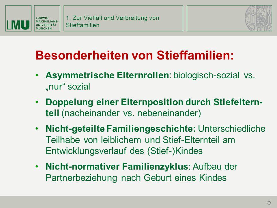 """1. Zur Vielfalt und Verbreitung von Stieffamilien Besonderheiten von Stieffamilien: Asymmetrische Elternrollen: biologisch-sozial vs. """"nur"""" sozial Dop"""