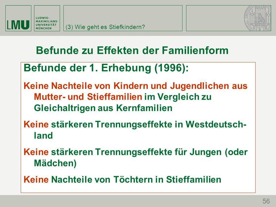 (3) Wie geht es Stiefkindern. 56 Befunde zu Effekten der Familienform Befunde der 1.