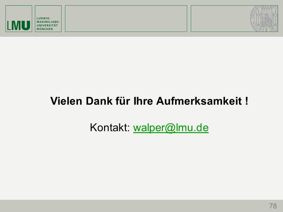 Vielen Dank für Ihre Aufmerksamkeit ! Kontakt: walper@lmu.dewalper@lmu.de 78