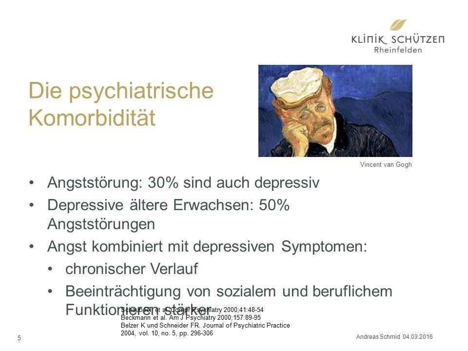 Die psychiatrische Komorbidität Angststörung: 30% sind auch depressiv Depressive ältere Erwachsen: 50% Angststörungen Angst kombiniert mit depressiven Symptomen: chronischer Verlauf Beeinträchtigung von sozialem und beruflichem Funktionieren stärker 5 Schaub RT et al.