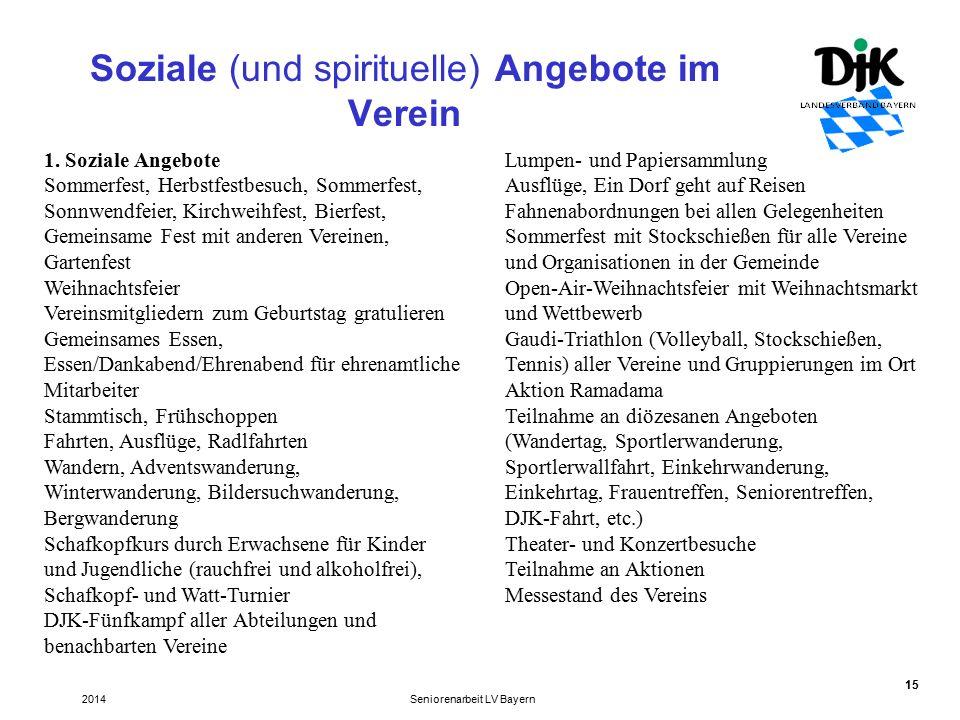 15 Soziale (und spirituelle) Angebote im Verein Seniorenarbeit LV Bayern2014 1.