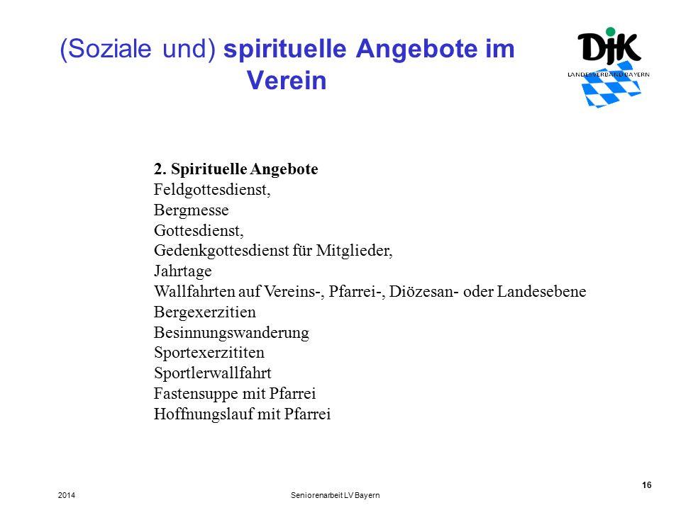16 (Soziale und) spirituelle Angebote im Verein Seniorenarbeit LV Bayern2014 2.