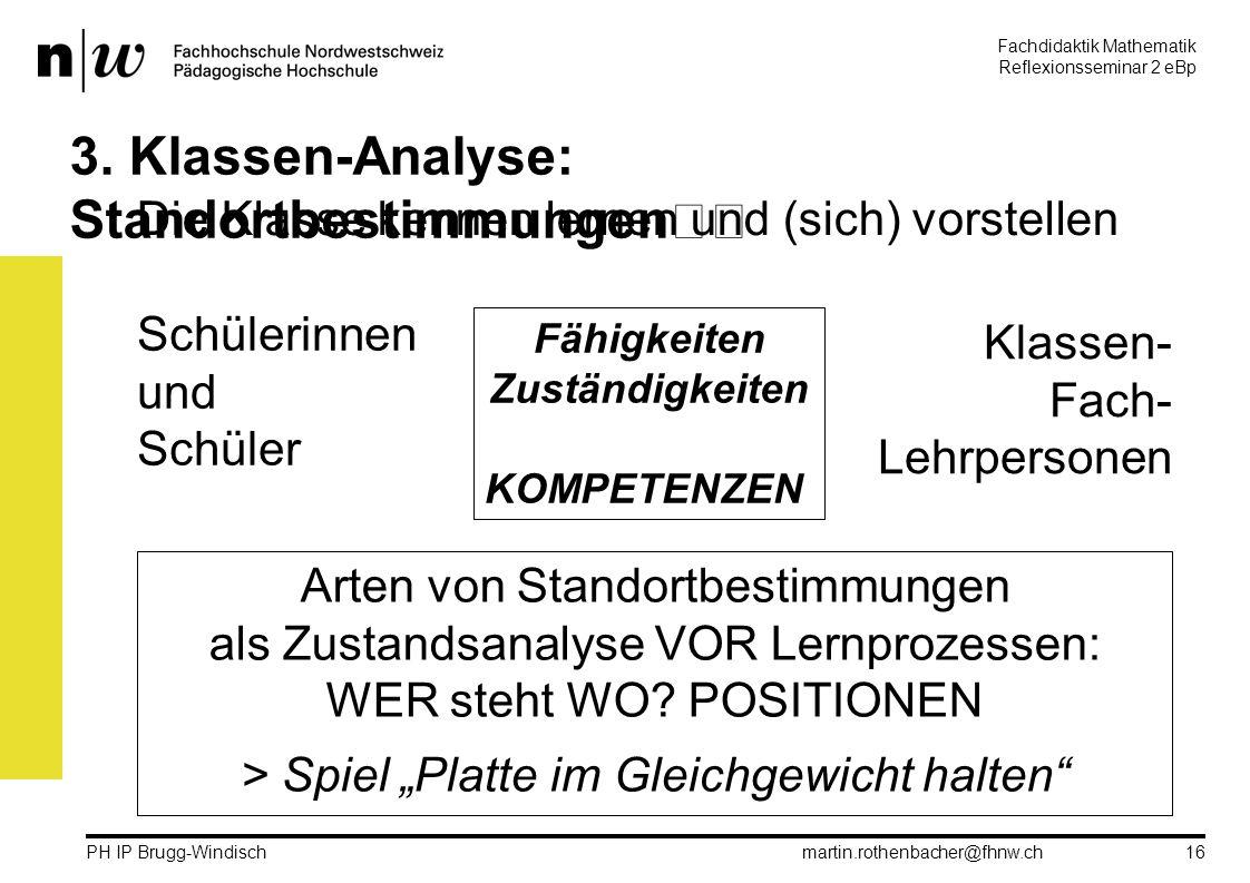 Fachdidaktik Mathematik Reflexionsseminar 2 eBp martin.rothenbacher@fhnw.ch PH IP Brugg-Windisch 16 3.