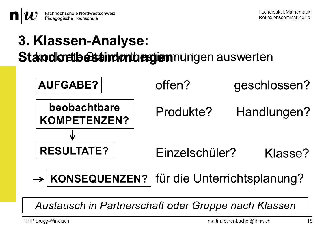Fachdidaktik Mathematik Reflexionsseminar 2 eBp martin.rothenbacher@fhnw.ch PH IP Brugg-Windisch 18 3.