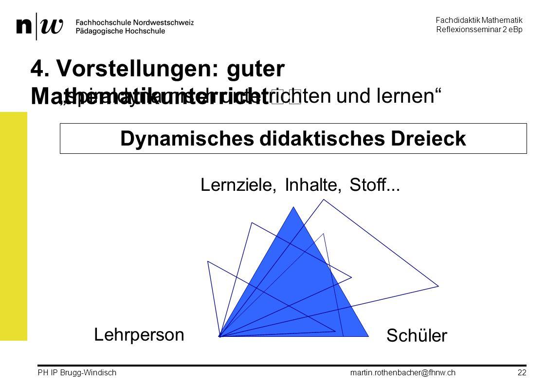 Fachdidaktik Mathematik Reflexionsseminar 2 eBp martin.rothenbacher@fhnw.ch PH IP Brugg-Windisch 22 4.