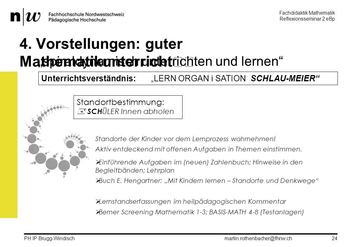 Fachdidaktik Mathematik Reflexionsseminar 2 eBp martin.rothenbacher@fhnw.ch PH IP Brugg-Windisch 24 4.