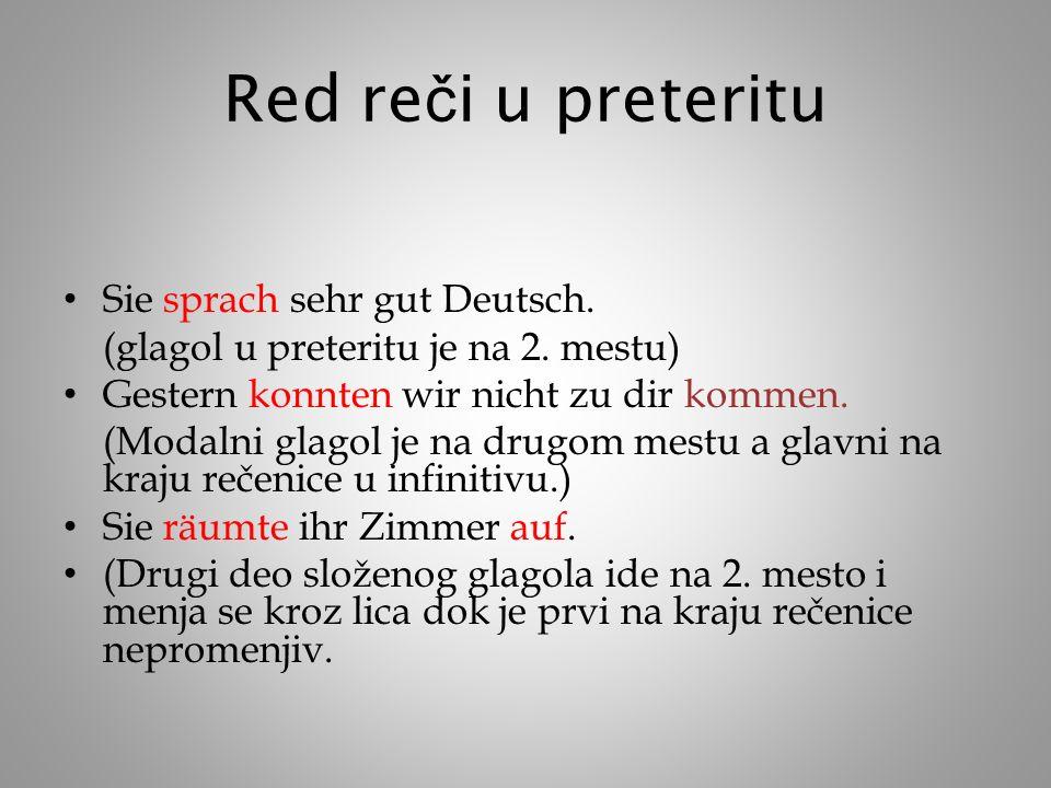 Red re č i u preteritu Sie sprach sehr gut Deutsch.