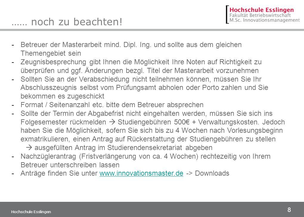 8 …… noch zu beachten. Hochschule Esslingen -Betreuer der Masterarbeit mind.