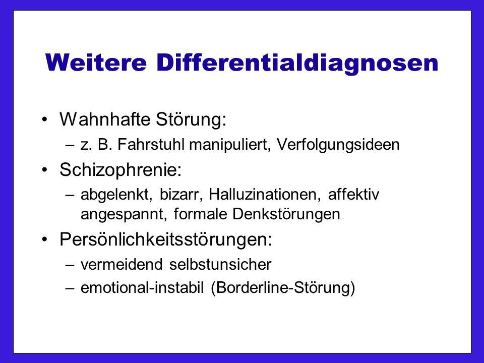 Weitere Differentialdiagnosen Wahnhafte Störung: –z.