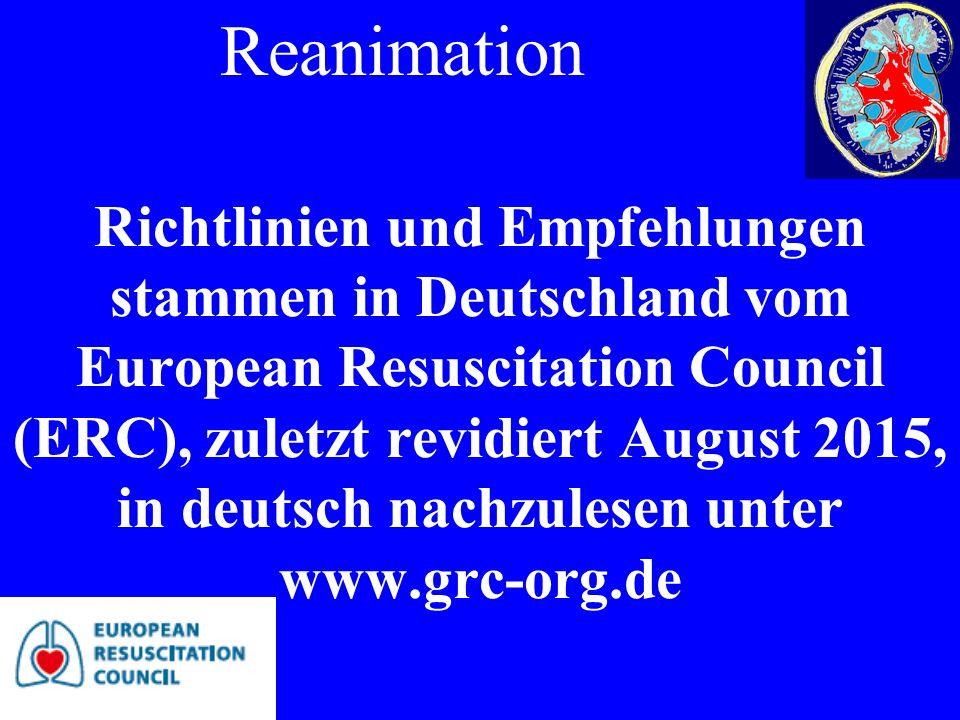 Richtlinien und Empfehlungen stammen in Deutschland vom European Resuscitation Council (ERC), zuletzt revidiert August 2015, in deutsch nachzulesen un