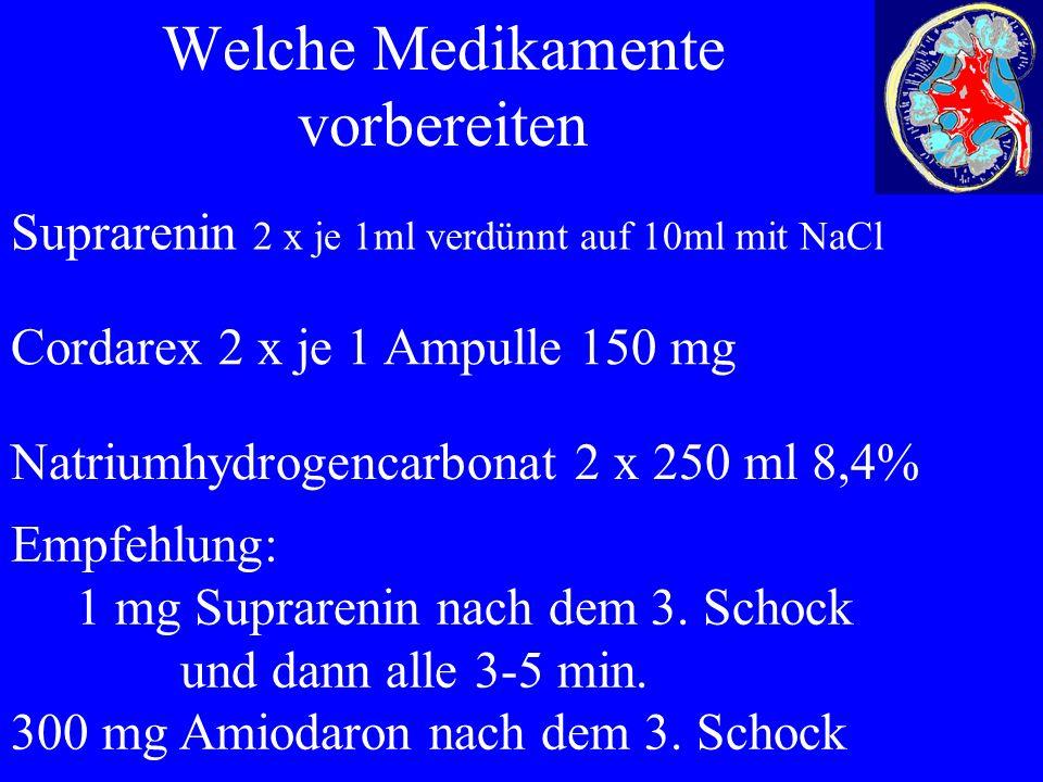 Welche Medikamente vorbereiten Suprarenin 2 x je 1ml verdünnt auf 10ml mit NaCl Cordarex 2 x je 1 Ampulle 150 mg Natriumhydrogencarbonat 2 x 250 ml 8,4% Empfehlung: 1 mg Suprarenin nach dem 3.