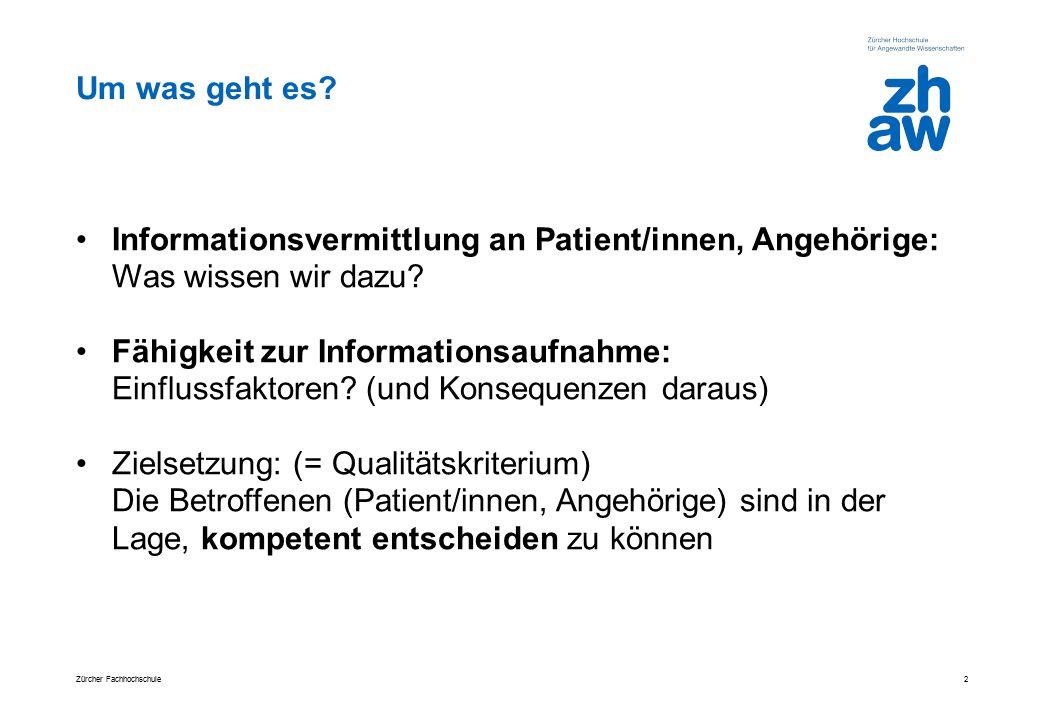 Um was geht es? Informationsvermittlung an Patient/innen, Angehörige: Was wissen wir dazu? Fähigkeit zur Informationsaufnahme: Einflussfaktoren? (und