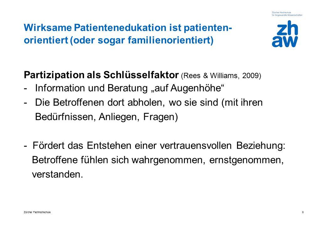 Wirksame Patientenedukation ist patienten- orientiert (oder sogar familienorientiert) Partizipation als Schlüsselfaktor (Rees & Williams, 2009) -Infor