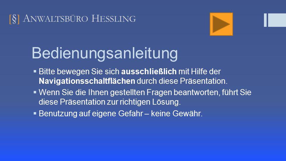[ § ] A NWALTSBÜRO H ESSLING Ausgangssituation  Besteht eine Betriebsvereinbarung über Dienstplanung und Dienstplangestaltung.