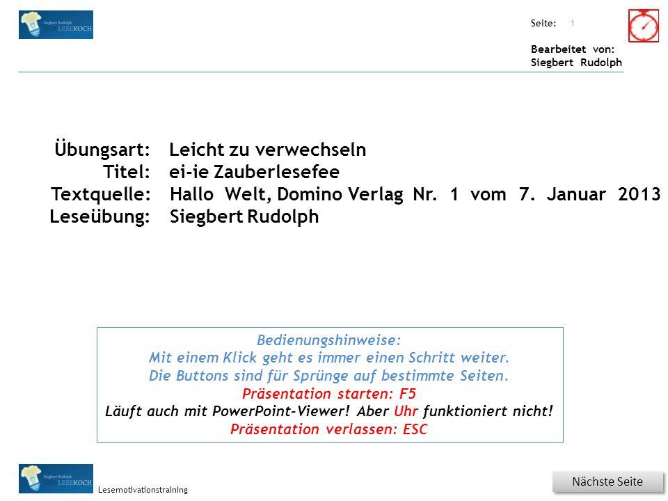 Übungsart: Seite: Bearbeitet von: Siegbert Rudolph Lesemotivationstraining Titel: Quelle: Nächste Seite 1 Bedienungshinweise: Mit einem Klick geht es
