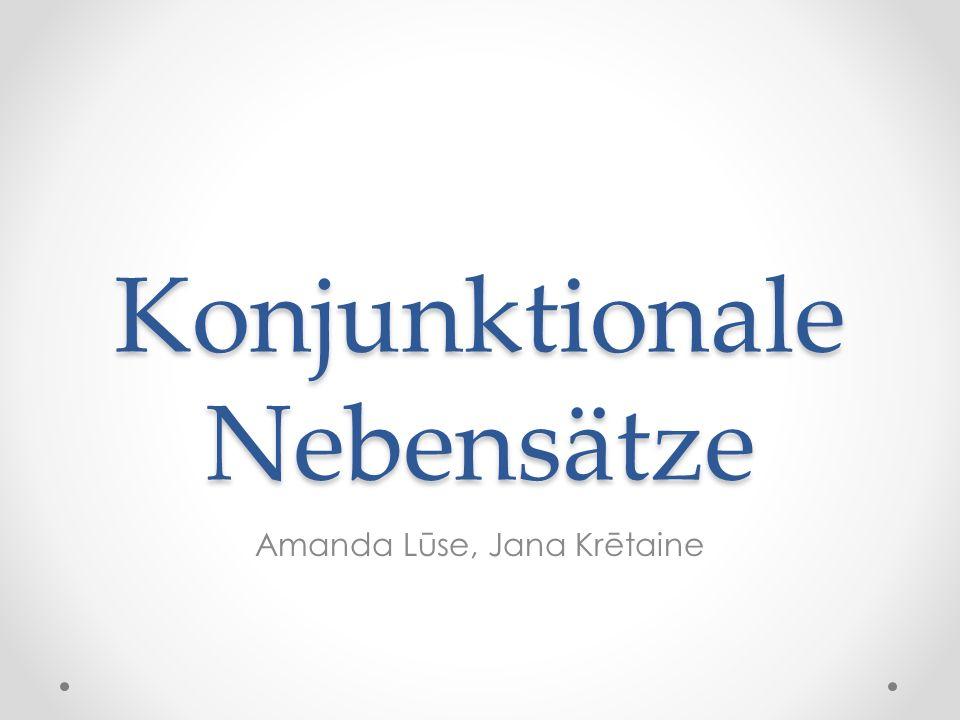 Konjunktionale Nebensätze Amanda Lūse, Jana Krētaine