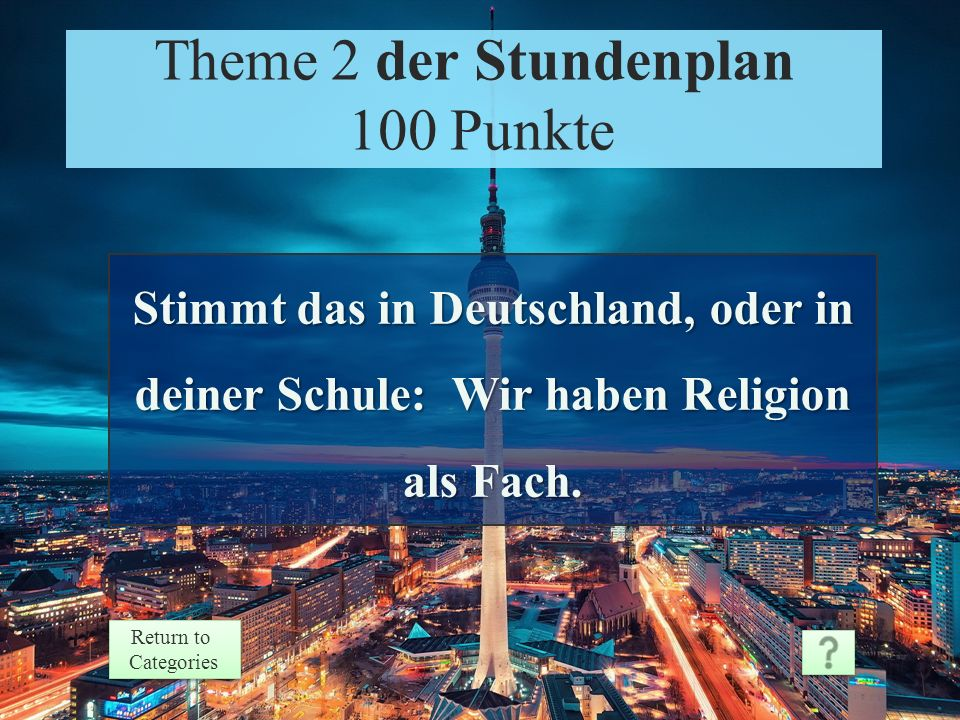 Theme 1 Response 500 Points Return to Categories Return to Categories Thema 1 Perfekte Pronomen 500 Punkte Ja, er hat sie.