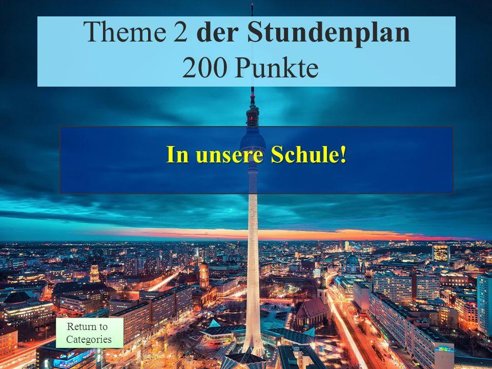 Theme 2 Prompt 200 Points Return to Categories Return to Categories Theme 2 der Stundenplan 200 Punkte Stimmt das in Deutschland, oder in deiner Schule: Wir haben zwei Fremdsprachen, Deutsch und Spanisch.