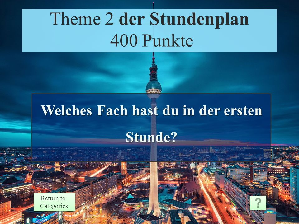 Theme 2 Response 300 Points Return to Categories Return to Categories Theme 2 der Stundenplan 300 Punkte In Deutschland
