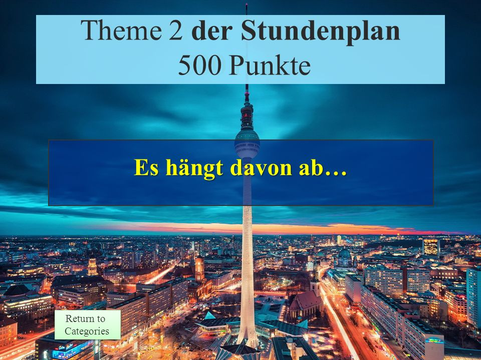 Theme 2 Prompt 500 Points Return to Categories Return to Categories Theme 2 der Stundenplan 500 Punkte Welches Fach hast du zuletzt