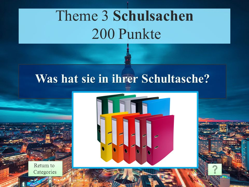 Theme 3 Response 100 Points Return to Categories Return to Categories Theme 3 Schulsachen 100 Punkte Ich habe das Etui/das Mäppchen.