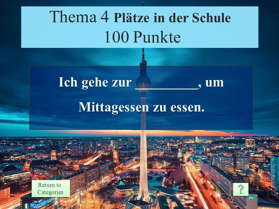 Theme 3 Response 500 Points Return to Categories Return to Categories Thema 3 Schulsachen 500 Punkte Es hängt davon ab….
