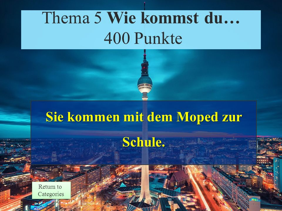 Theme 5 Prompt 400 Points Return to Categories Return to Categories Thema 5 Wie kommst du… 400 Punkte Erik und Giovanni