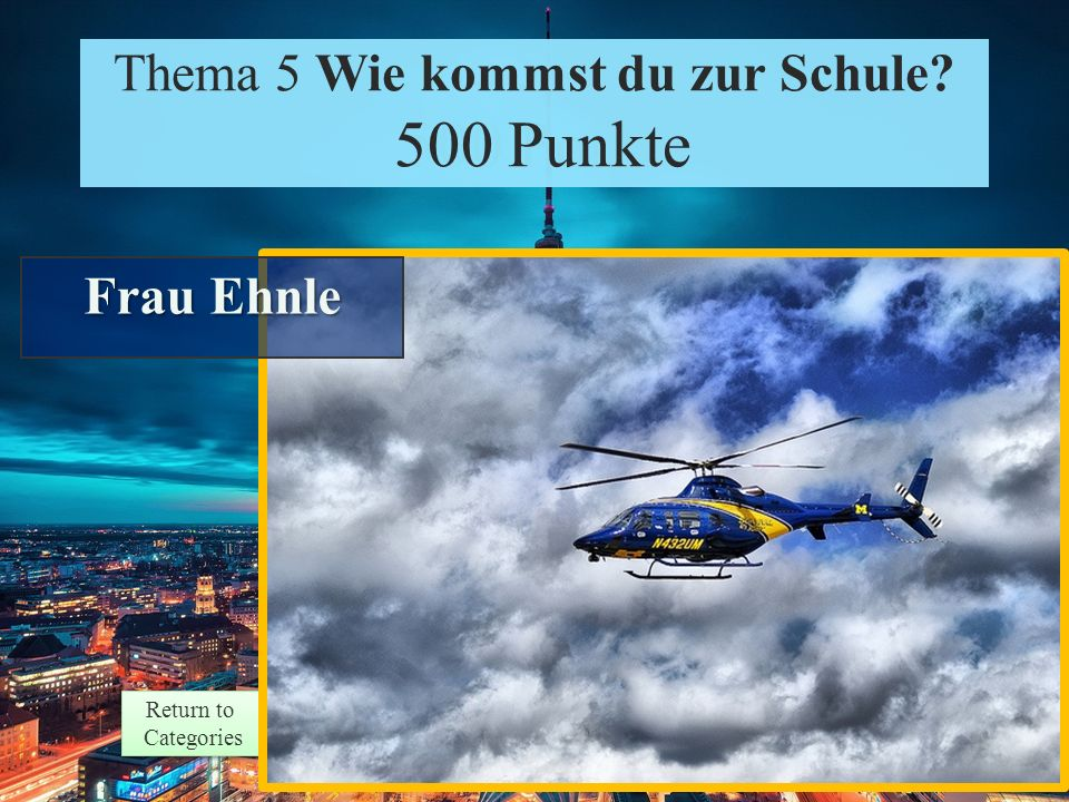 Theme 5 Response 400 Points Return to Categories Return to Categories Thema 5 Wie kommst du… 400 Punkte Sie kommen mit dem Moped zur Schule.