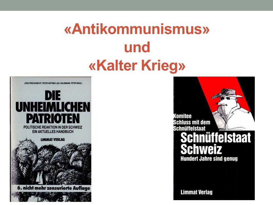 «Antikommunismus» und «Kalter Krieg»