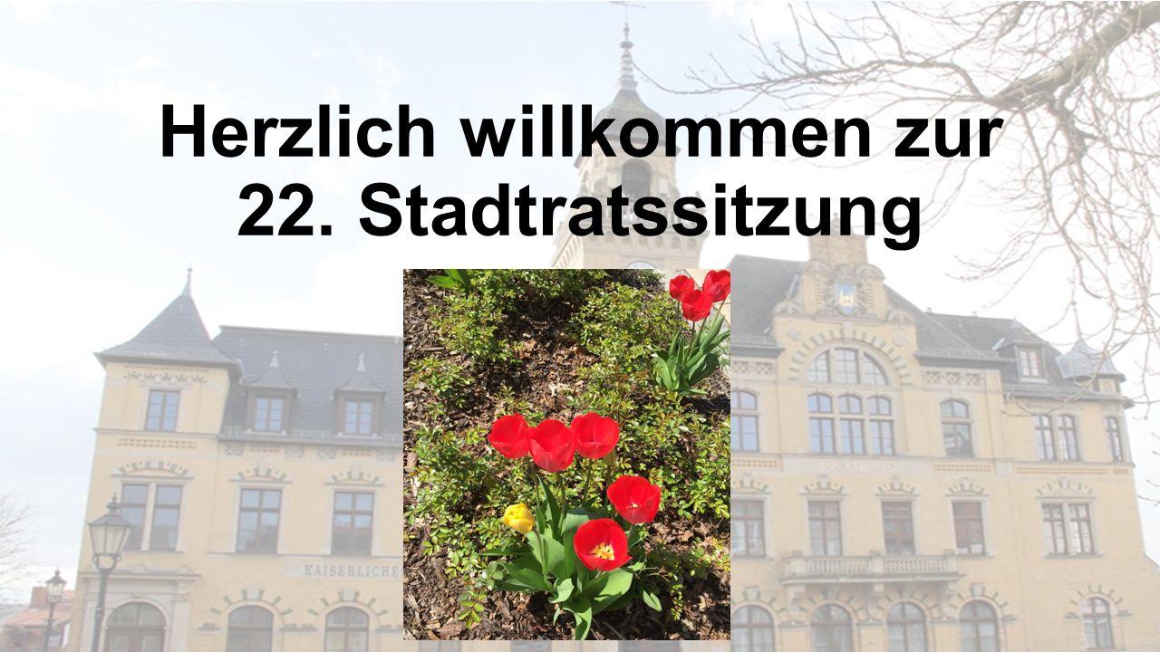 Herzlich willkommen zur 22. Stadtratssitzung