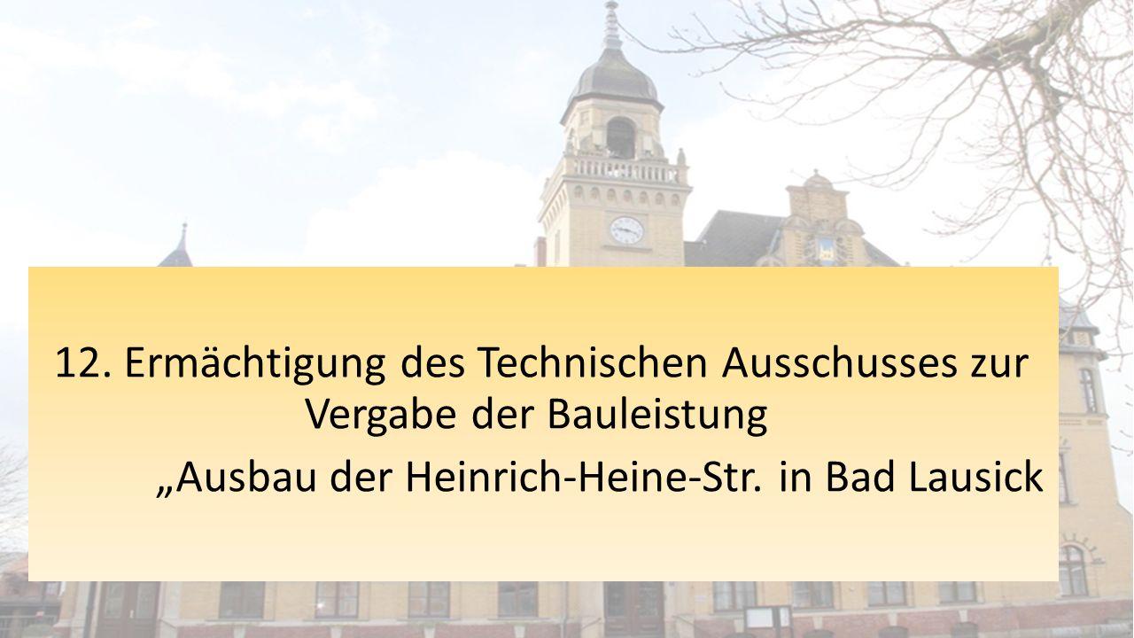 """12. Ermächtigung des Technischen Ausschusses zur Vergabe der Bauleistung """"Ausbau der Heinrich-Heine-Str. in Bad Lausick"""