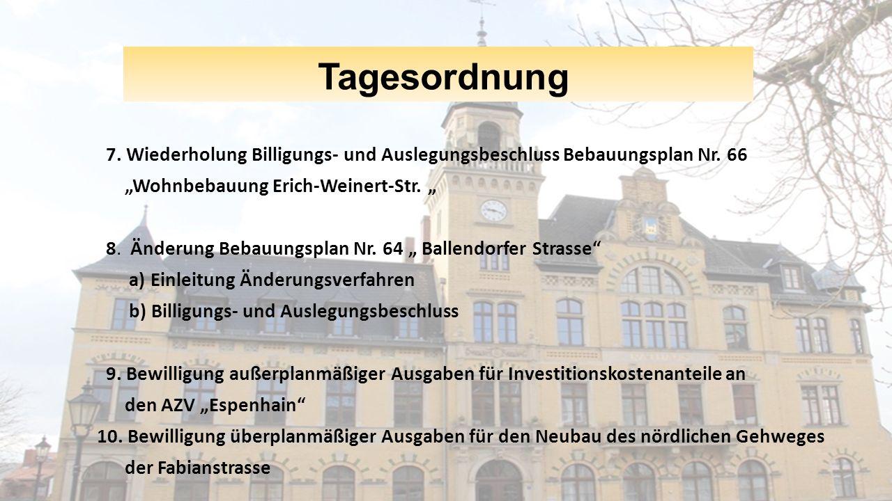 Tagesordnung 7.Wiederholung Billigungs- und Auslegungsbeschluss Bebauungsplan Nr.