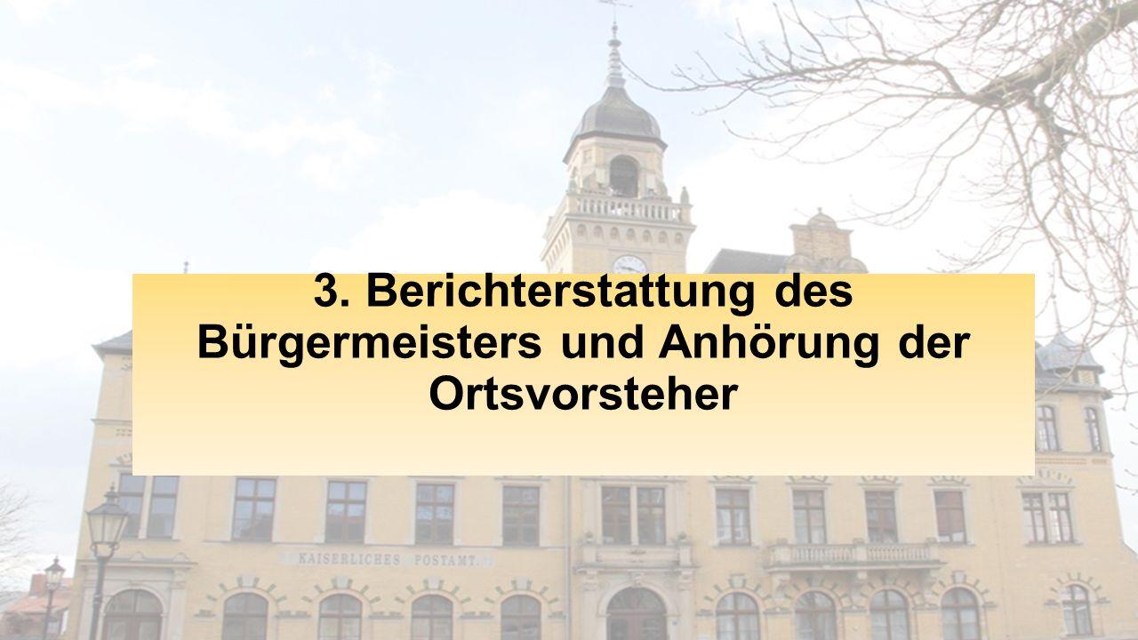 3. Berichterstattung des Bürgermeisters und Anhörung der Ortsvorsteher
