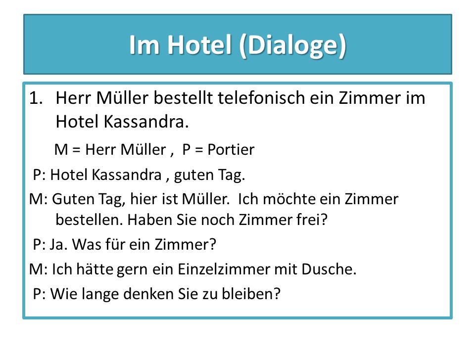 Im Hotel (Dialoge) 1.Herr Müller bestellt telefonisch ein Zimmer im Hotel Kassandra.